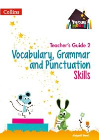 Vocabulary, Grammar and Punctuation Skills Teacher's Guide 2