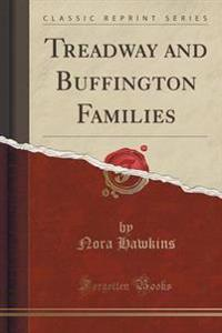 Treadway and Buffington Families (Classic Reprint)