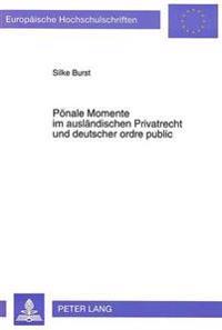 Poenale Momente Im Auslaendischen Privatrecht Und Deutscher Ordre Public