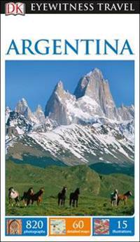 Argentina: Eyewitness Travel Guide
