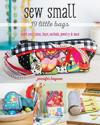 Sew Small - 19 Little Bags