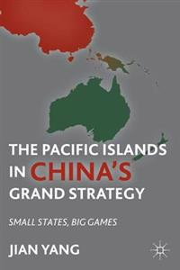 Pacific Islands in China's Grand Strategy