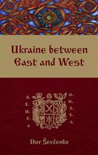 Ukraine Between East and West
