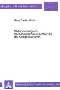 Phaenomenologisch-Hermeneutische Neufundierung Der Kategorialanalytik