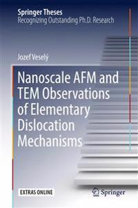 Nanoscale Afm and Tem Observations of Elementary Dislocation Mechanisms