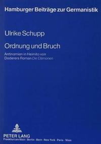 Ordnung Und Bruch: Antinomien in Heimito Von Doderers Roman Die Daemonen