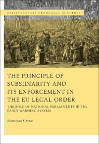 The Principle of Subsidiarity and Its Enforcement in the Eu Legal Order: The Role of National Parliaments in the Early Warning System