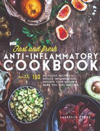 Fast & Fresh Anti-Inflammatory Cookbook