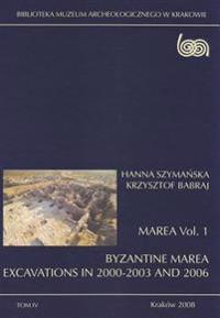 Marea Vol. 1: Byzantine Marea. Excavations in 2000-2003 and 2006
