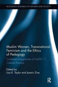 Muslim Women, Transnational Feminism and the Ethics of Pedagogy