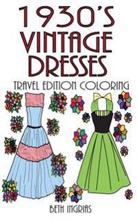 1930's Vintage Dresses Travel Edition: Adult Coloring Book