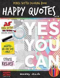 Happy Quotes - Pencil Sketch/Grayscale - Adult Coloring Books for Adults