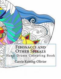 Fibonacci and Other Spirals: Hand-Drawn Colouring Book