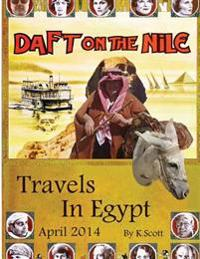 Daft on the Nile: Travels in Egypt 2014
