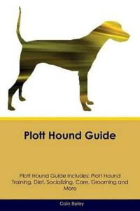 Plott Hound Guide Plott Hound Guide Includes