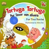 Tortuga, Tortuga, Por Favor Ven Afuera