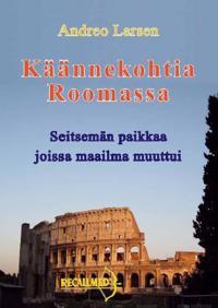 Käännekohtia Roomassa