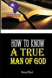 How to Know a True Man of God