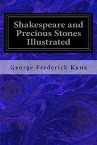 Shakespeare and Precious Stones Illustrated