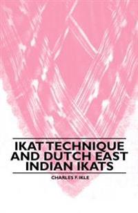 Ikat Technique And Dutch East Indian Ikats