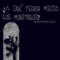¿a Qué Tienen Miedo Los Monstruos?