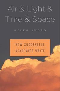 Air & light & time & space - how successful academics write