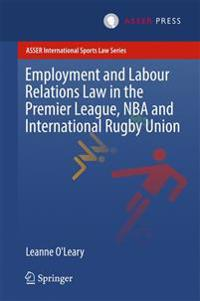 Employment and Labour Relations Law in the Premier League, NBA and International Rugby Union