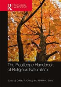 The Routledge Handbook of Religious Naturalism