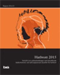 Hatbrott 2015 : statistik över polisanmälningar med identifierade hatbrottsmotiv och självrapporterad utsatthet för hatbrott