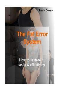 The Fat Error System: How to Restore It Easily and Effectively