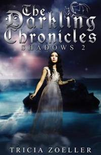 The Darkling Chronicles, Shadows 2
