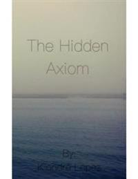 Hidden Axiom