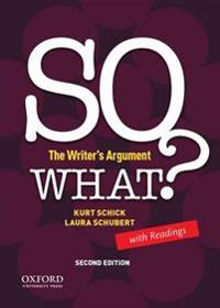 So What? the Writer's Argument, with Readings