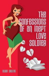 The Confessions of an Inept Love Soldier
