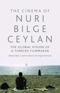 The Cinema of Nuri Bilge Ceylan