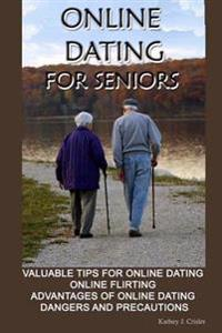 Online Dating for Seniors: Valuable Tips for Online Dating Online Flirting Advantages of Online Dating Dangers and Precautions
