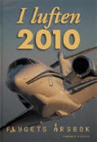 I luften : flygets årsbok 2010