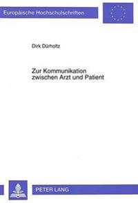 Zur Kommunikation Zwischen Arzt Und Patient: Unterschiede in Klassifikation Und Kognition Von Krankheitsbegriffen ALS Ursache Von Verstaendigungsschwi