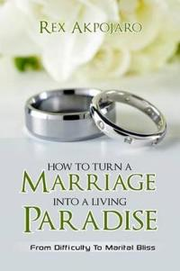 How to Turn a Marriage into a Living Paradise