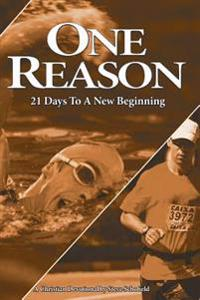 One Reason: 21 Days to a New Beginning