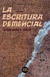 La Escritura Demencial