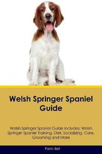 Welsh Springer Spaniel Guide Welsh Springer Spaniel Guide Includes