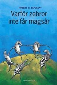 Varför zebror inte får magsår : Om stress, stressrelaterade sjukdomar och k