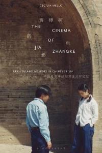 The Cinema of Jia Zhangke