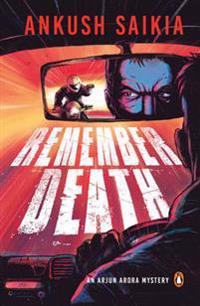 Remember death - an arjun arora mystery