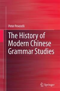 The History of Modern Chinese Grammar Studies