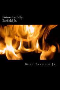 Poison by Billy Barfield Jr.