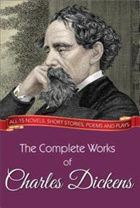 Complete Works of Charles Dickens (Illustrated Edition)