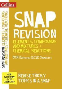 Elements, Compounds and Mixtures & Chemical Reactions: OCR Gateway GCSE Chemistry