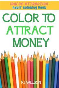Law of Attraction - Adult Coloring Book - Color to Attract Money